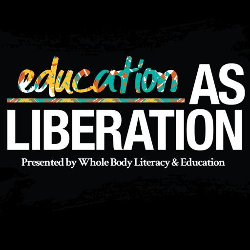 Cover art for podcast WHBLE Presents Education As Liberation