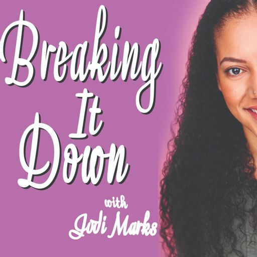 Cover art for podcast Breaking It Down with Jodi Marks