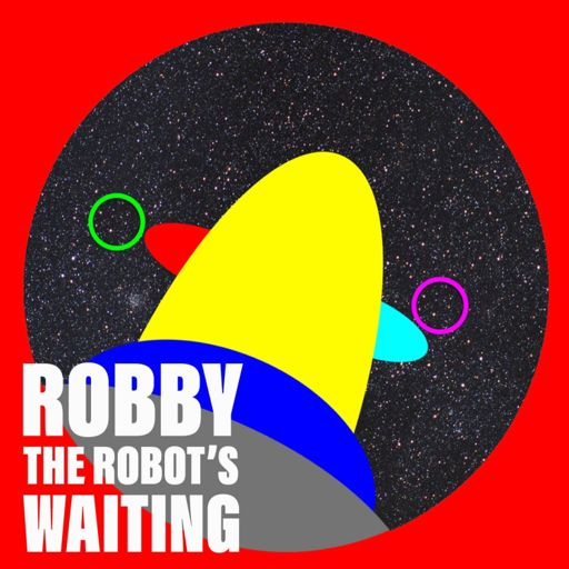 Cover art for podcast Robby The Robot's Waiting: The Sci-Fi Podcast