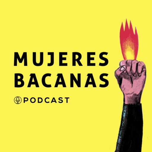 Cover art for podcast Mujeres Bacanas, el podcast