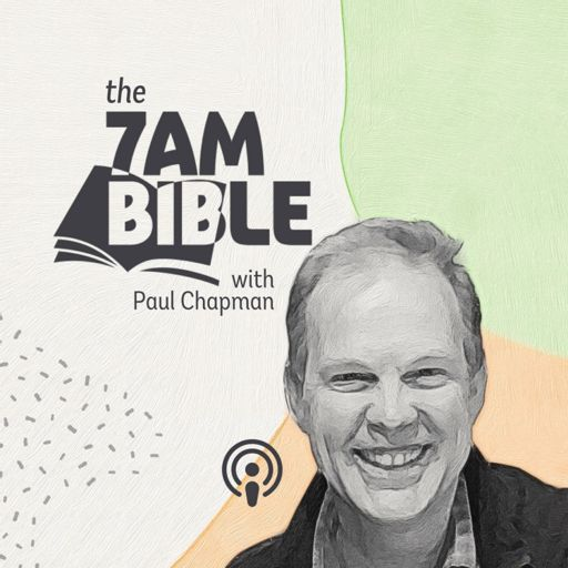 Cover art for podcast The 7AM Bible with Paul Chapman