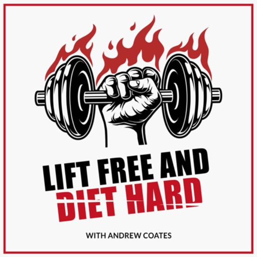 Cover art for podcast Lift Free And Diet Hard with Andrew Coates