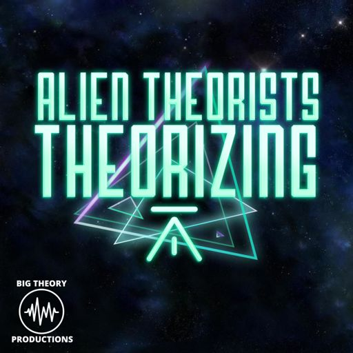 Cover art for podcast ALIEN THEORISTS THEORIZING