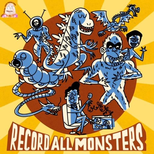 Cover art for podcast RECORD ALL MONSTERS!