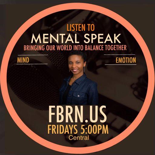 Mental Speak Radio Show on RadioPublic