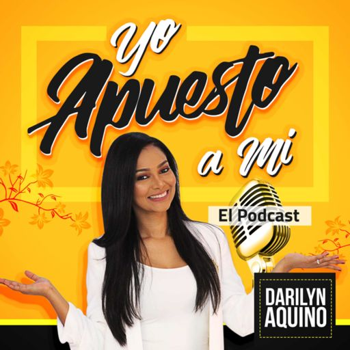 Cover art for podcast  Yo Apuesto A Mi por Darilyn Aquino