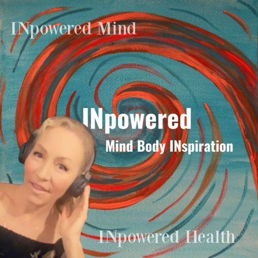 Cover art for podcast  INpowered Mind-INpowered Health - the keys to heart aligned living, with host Jayne Marquis