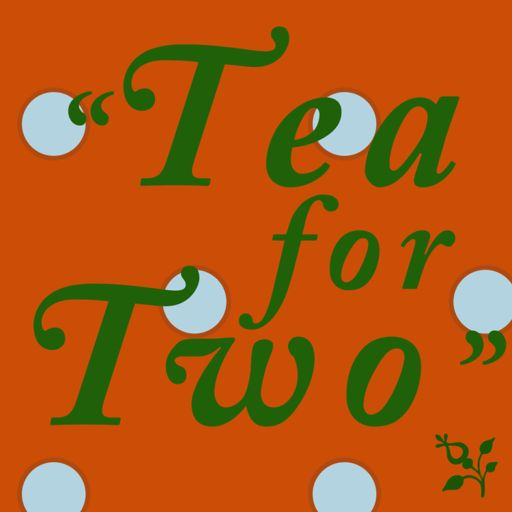 Cover art for podcast Tea For Two