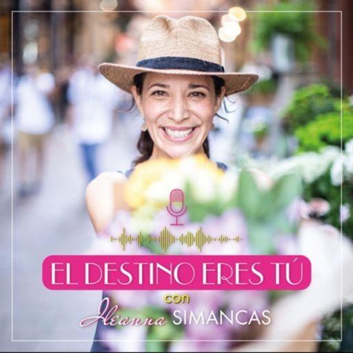 Cover art for podcast El Destino Eres Tú con ILEANNA SIMANCAS