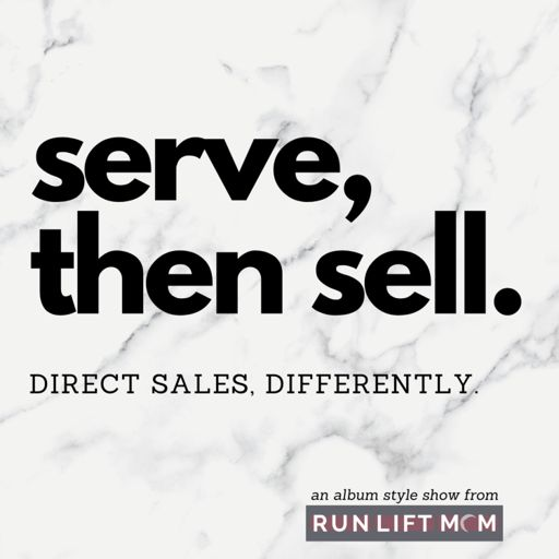 Cover art for podcast Serve then sell