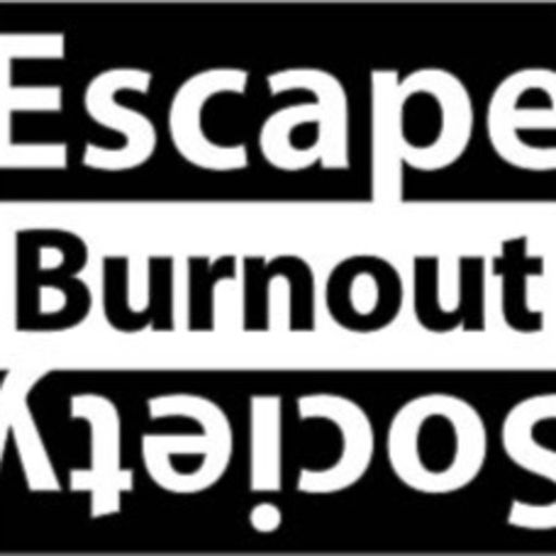 Cover art for podcast Escape From the Burnout Society