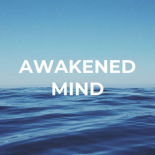Cover art for podcast Awakened Mind Podcast