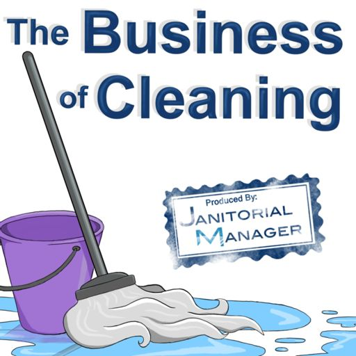 Cover art for podcast The Business of Cleaning