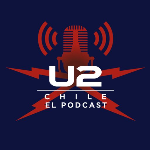 Cover art for podcast U2 Chile: El Podcast