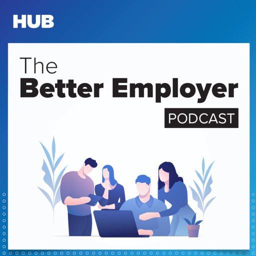 Cover art for podcast The Better Employer Podcast