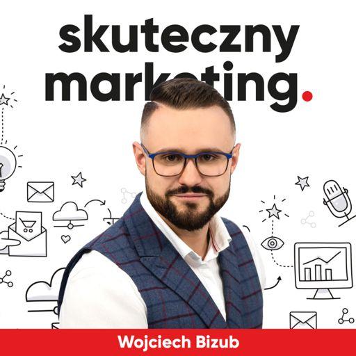 Cover art for podcast Skuteczny marketing | Wojciech Bizub