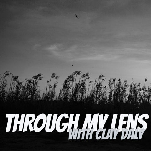 Cover art for podcast Through My Lens with Clay Daly
