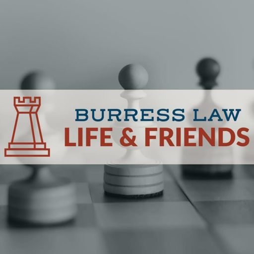 Cover art for podcast Burress Law, Life & Friends