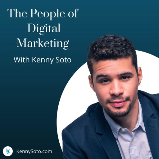 Cover art for podcast The People of Digital Marketing with Kenny Soto