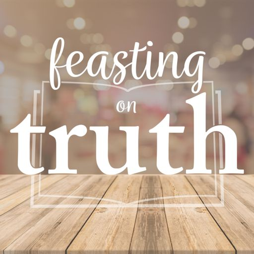 Cover art for podcast Feasting on Truth