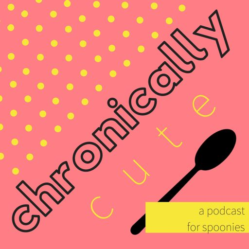 Cover art for podcast The Chronically Cute Podcast
