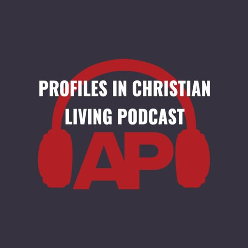 Cover art for podcast Profiles in Christian Living