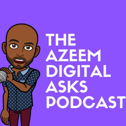 Cover art for podcast Azeem Digital Asks - The All-Round Digital Marketing Podcast
