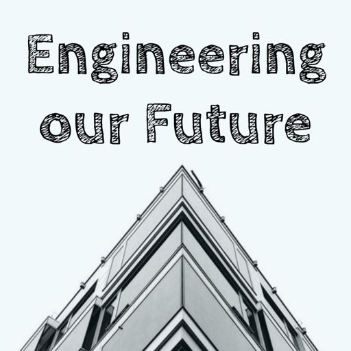 Cover art for podcast Engineering our Future