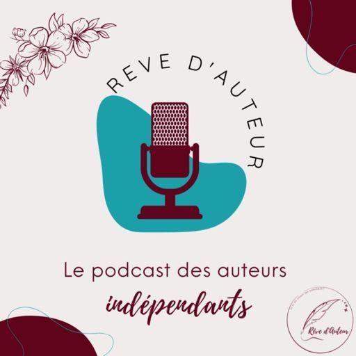 Cover art for podcast Rêve d'Auteur : le podcast des auteurs indépendants