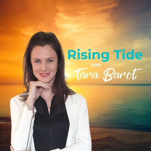Cover art for podcast Rising Tide with Tara Barot