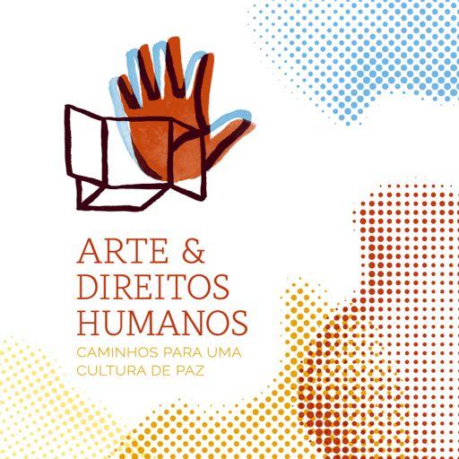 Cover art for podcast  Arte & Direitos Humanos – Caminhos para uma Cultura de Paz