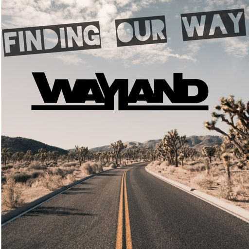 Cover art for podcast Finding Our Way: The Official Podcast of Wayland The Band