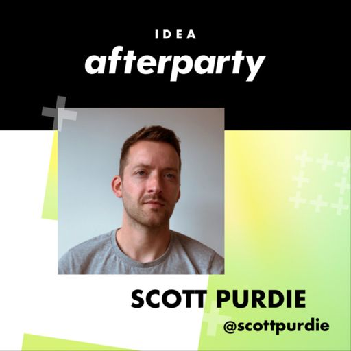 Cover art for podcast Idea Afterparty - a podcast by Scott Purdie