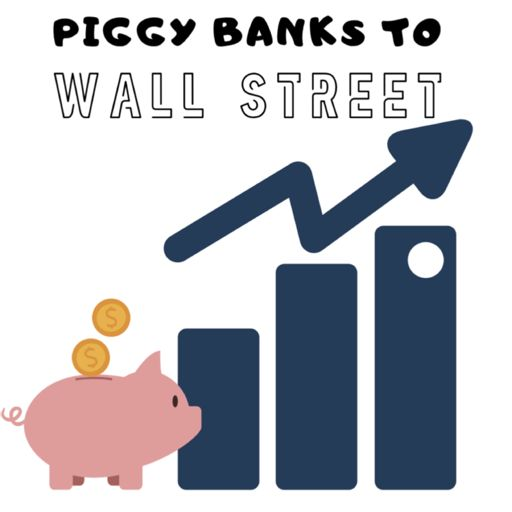 Cover art for podcast Piggy Banks to Wall Street