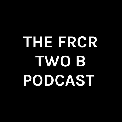 Cover art for podcast THE FRCR TWO B PODCAST