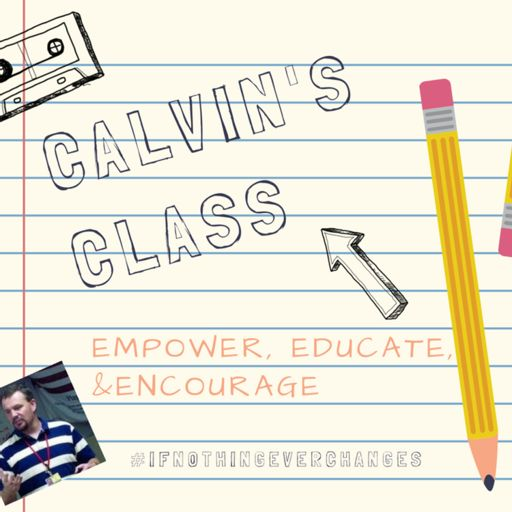 Cover art for podcast Calvin's Class Podcast