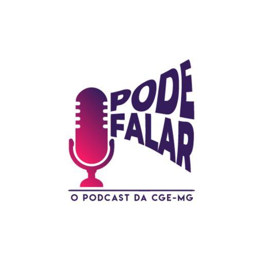 Cover art for podcast Pode Falar - O Podcast da CGE-MG