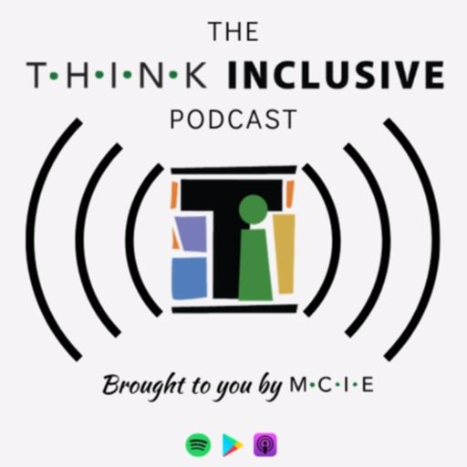 Cover art for podcast The Think Inclusive Podcast