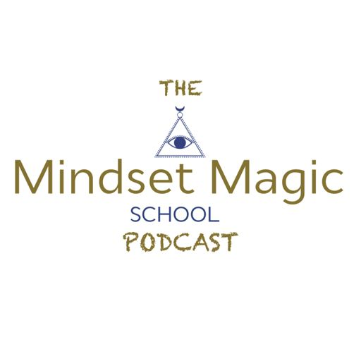 Cover art for podcast The Mindset Magic School Podcast
