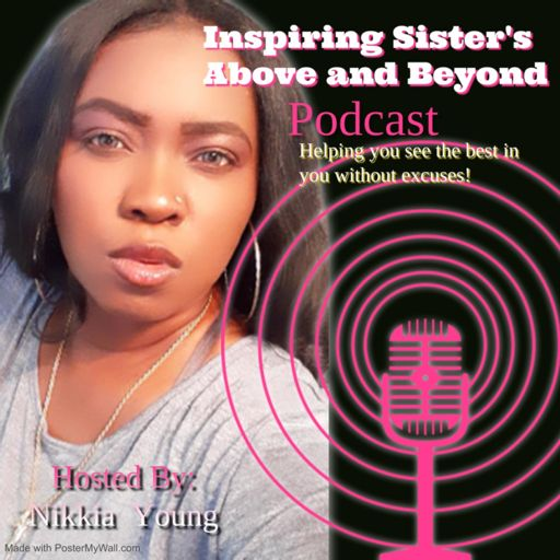 Cover art for podcast Inspiring Sister's Above and Beyond Podcast