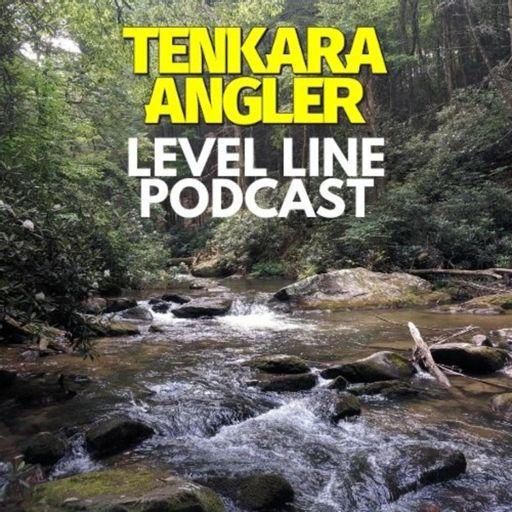 Cover art for podcast Tenkara Angler Level Line Podcast