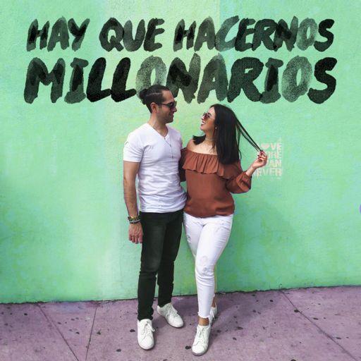 Cover art for podcast Hay Que Hacernos Millonarios
