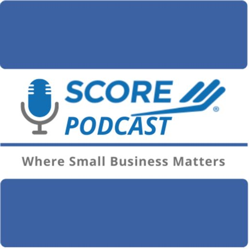 Cover art for podcast SCORE Podcast: Where Small Business Matters