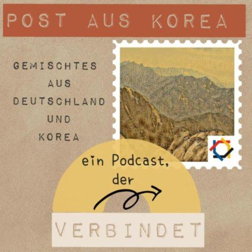 Cover art for podcast Post aus Korea - Gemischtes aus Deutschland und Korea