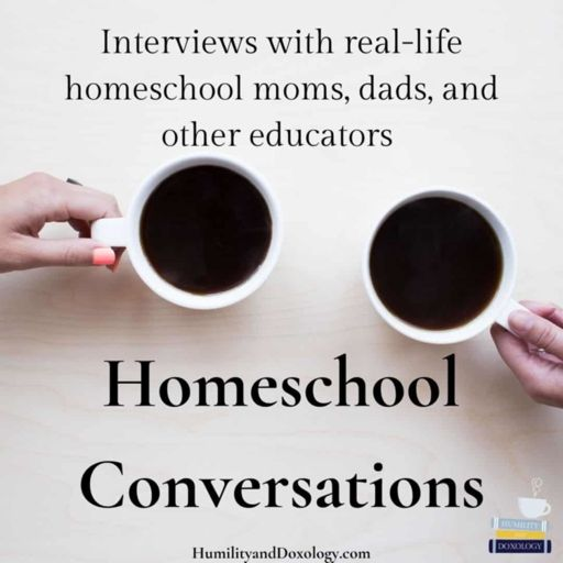 Cover art for podcast Homeschool Conversations with Humility and Doxology