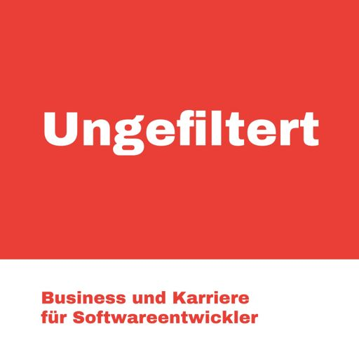 Cover art for podcast Ungefiltert - Business und Karriere für Softwareentwickler