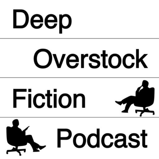 Cover art for podcast Deep Overstock Fiction Podcast