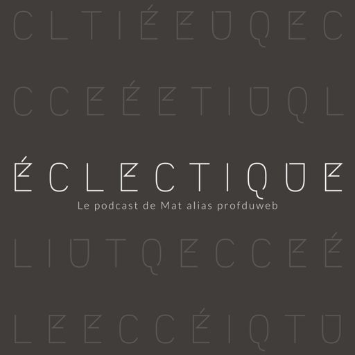 Cover art for podcast Éclectique!