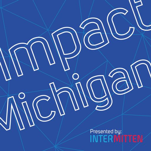Cover art for podcast Impact Michigan