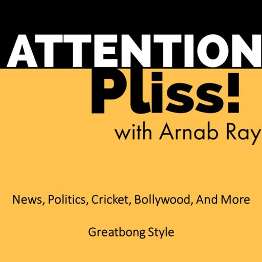 Cover art for podcast Attention Pliss! with Arnab Ray